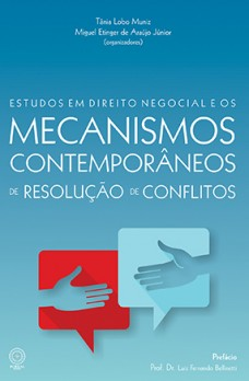 ESTUDOS EM DIREITO NEGOCIAL E OS MECANISMOS CONTEMPORÂNEOS DE RESOLUÇÃO DE CONFLITOS...