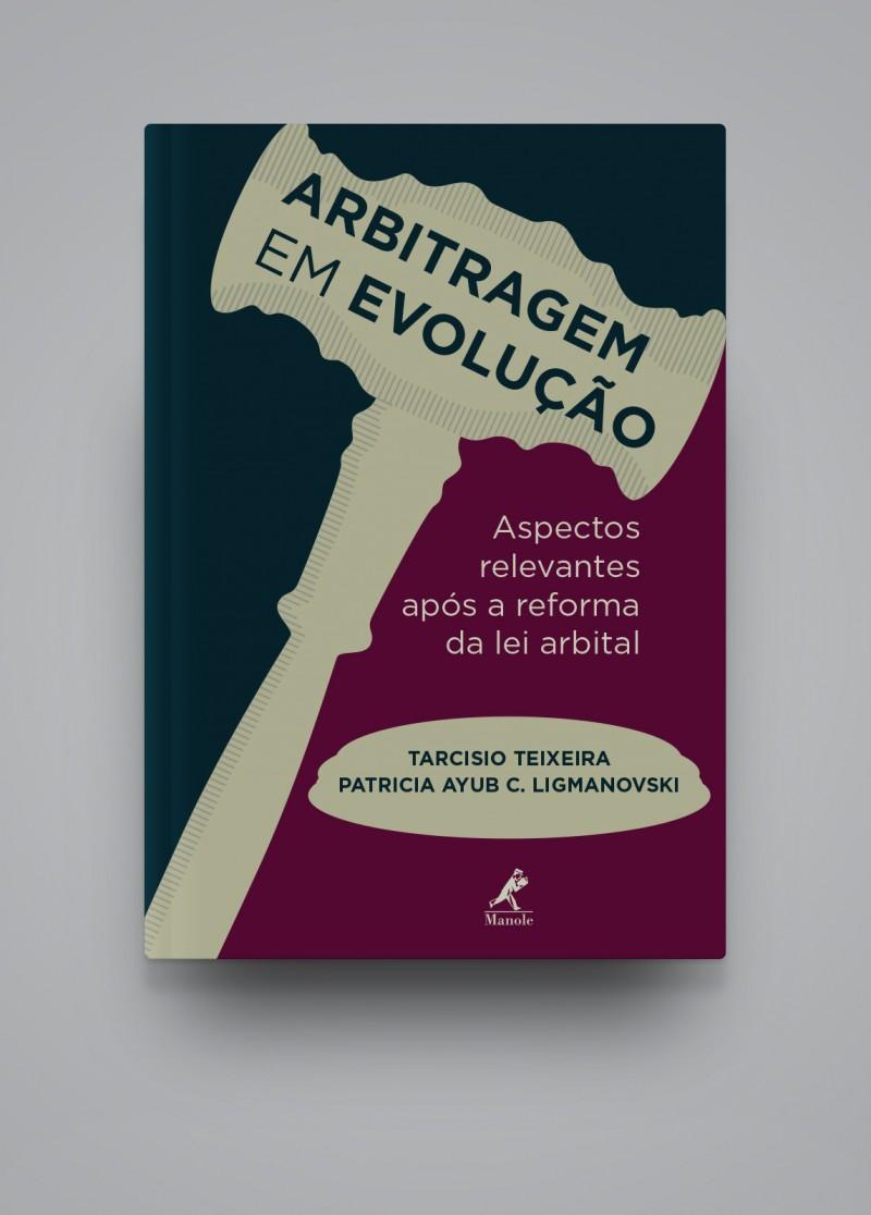 Arbitragem em Evolução - reforma da lei arbitral